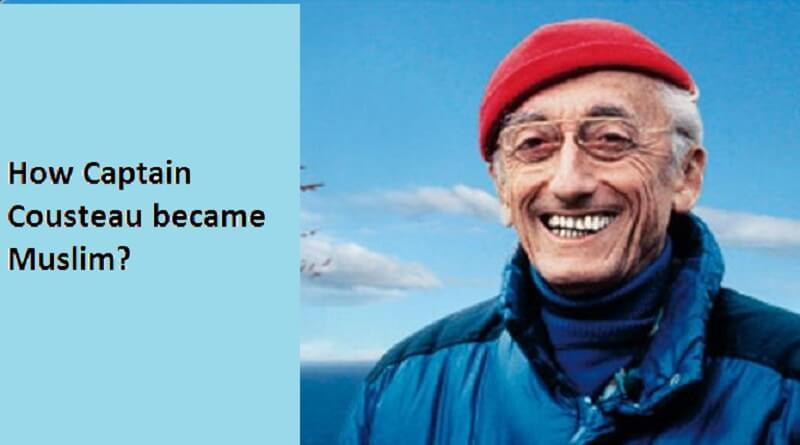 How Captain Cousteau became Muslim?